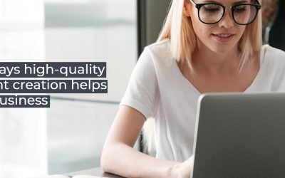 Five ways high-quality content creation helps your business